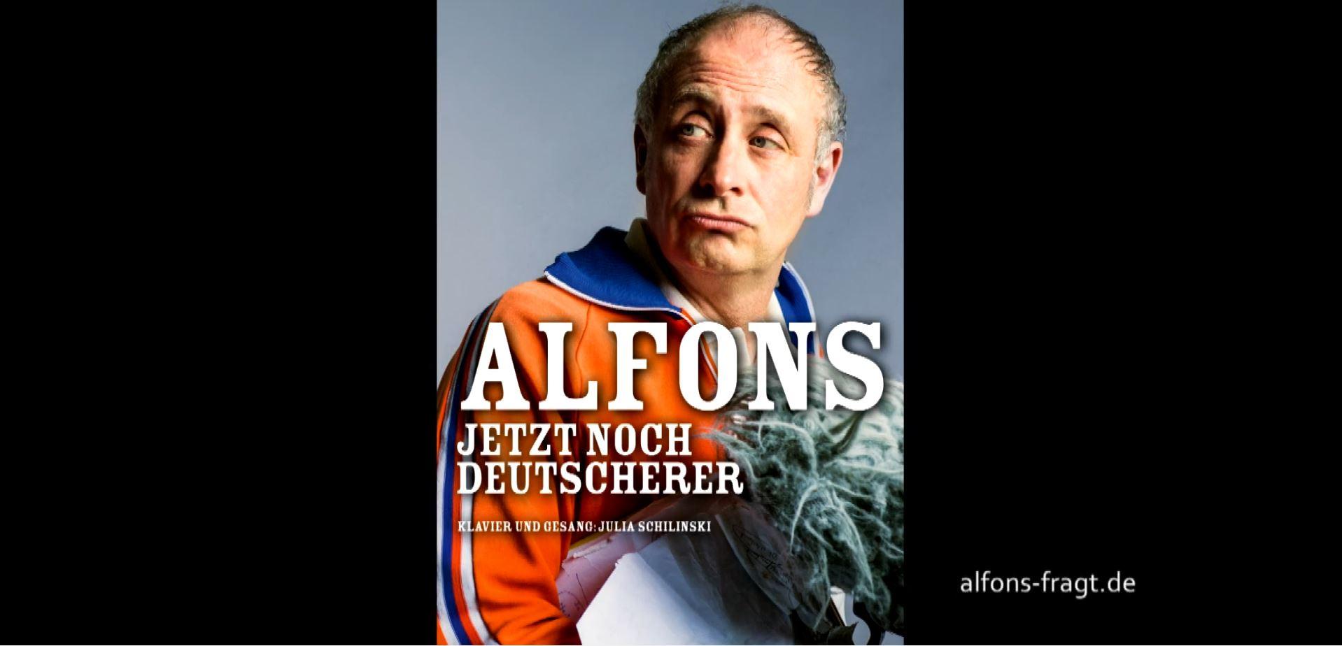 Alfons Jetzt Noch Deutscherer